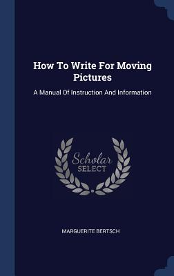 How to Write for Moving Pictures
