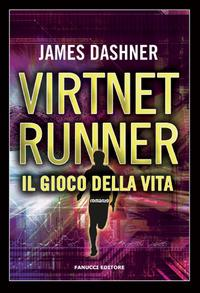 Il gioco della vita. Virtnet Runner. The mortality doctrine