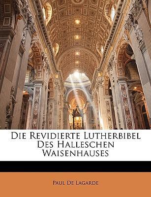 Die Revidierte Lutherbibel Des Halleschen Waisenhauses