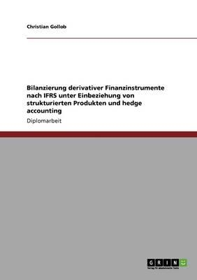 Bilanzierung derivativer Finanzinstrumente nach IFRS