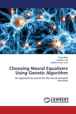 Choosing Neural Equalizers Using Genetic Algorithm