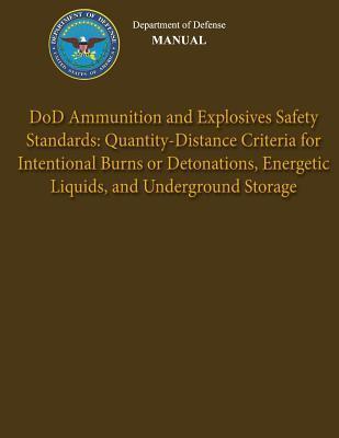 Department of Defense Manual - Dod Ammunition and Explosives Safety Standards