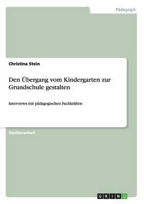 Den Übergang vom Kindergarten zur Grundschule gestalten