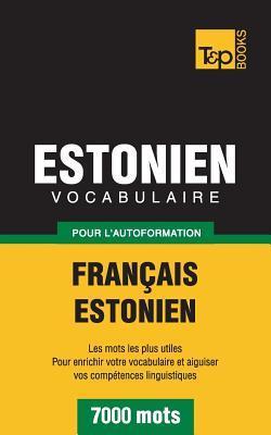 Vocabulaire français-estonien pour l'autoformation. 7000 mots