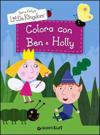 Colora con Ben e Holly. Ben & Holly's Little Kingdom