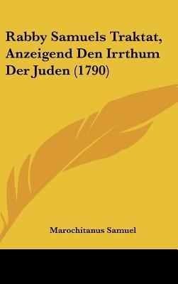 Rabby Samuels Traktat, Anzeigend Den Irrthum Der Juden (1790)