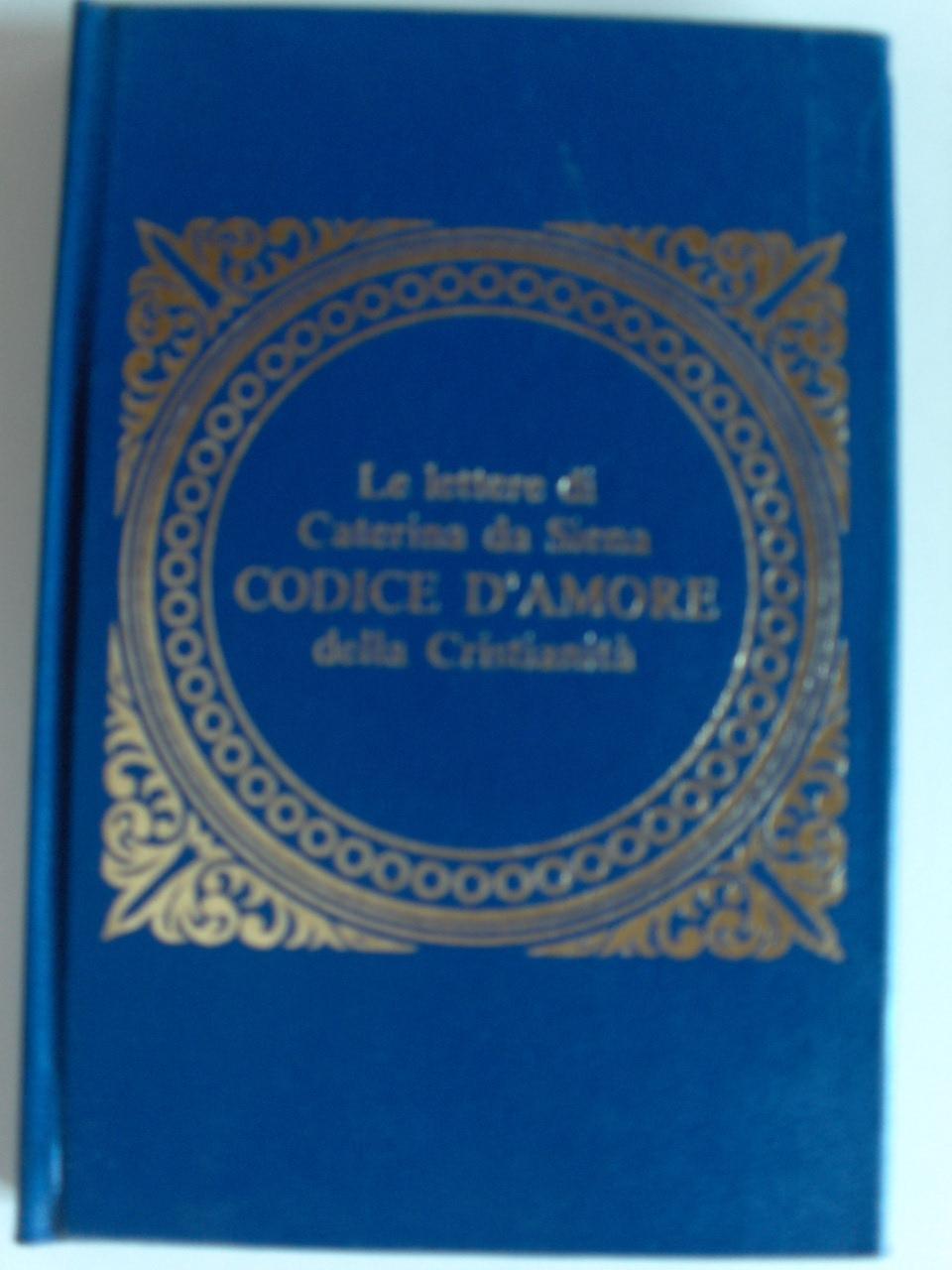 Le lettere di Caterina da Siena Codice d'amore della Cristianità