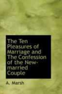 The Ten Pleasures of Marriage and the Confession of the New-Married Couple
