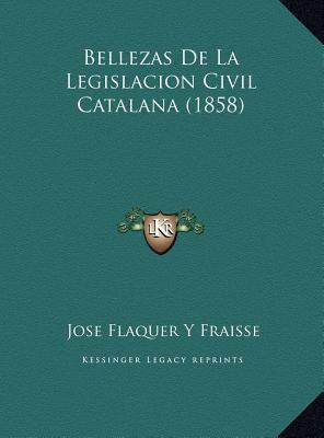 Bellezas de La Legislacion Civil Catalana (1858)
