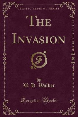 The Invasion (Classic Reprint)
