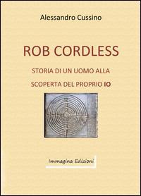 Rob Cordless e la magia della realtà