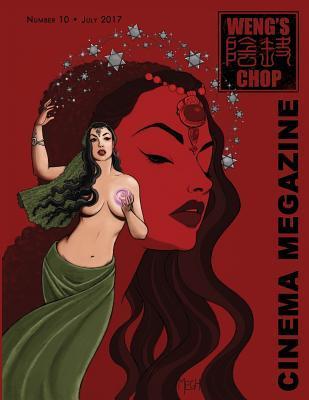Weng's Chop Cinema Megazine #10
