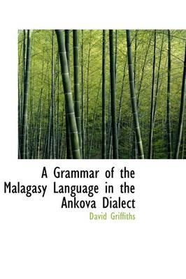 A Grammar of the Malagasy Language in the Ankova Dialect