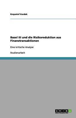Basel III und die Risikoreduktion aus Finanztransaktionen