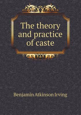 The Theory and Practice of Caste