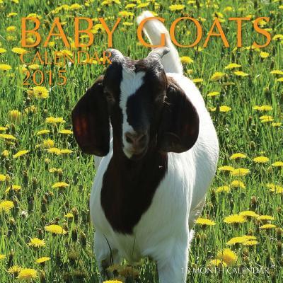 Baby Goats 2015 Calendar
