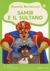 Samir e il sultano. Ediz. a colori