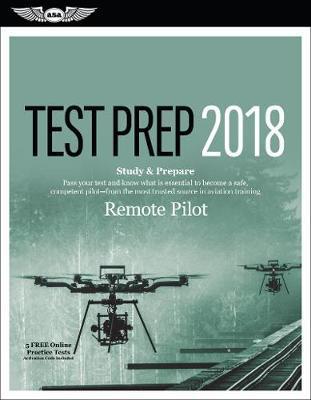 Remote Pilot Test Prep 2018 + Airman Knowledge Testing for Sport Pilot, Recreational Pilot and Private Pilot