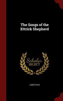 The Songs of the Ettrick Shepherd