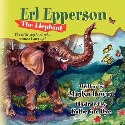 Erl Epperson the Elephant