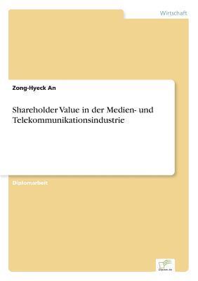 Shareholder Value in der Medien- und Telekommunikationsindustrie
