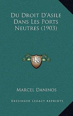 Du Droit D'Asile Dans Les Ports Neutres (1903)
