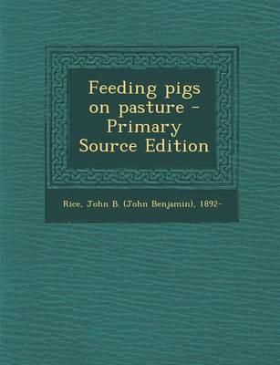 Feeding Pigs on Pasture - Primary Source Edition