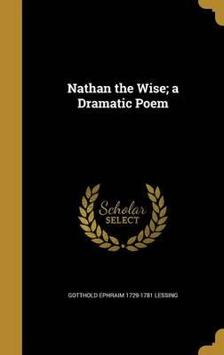 Nathan the Wise; A Dramatic Poem