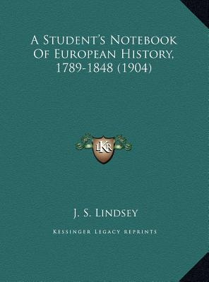A Student's Notebook of European History, 1789-1848 (1904)