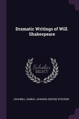 Dramatic Writings of Will. Shakespeare