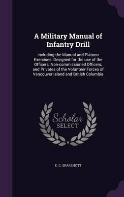 A Military Manual of Infantry Drill