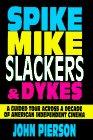 Spike, Mike, Slackers & Dykes