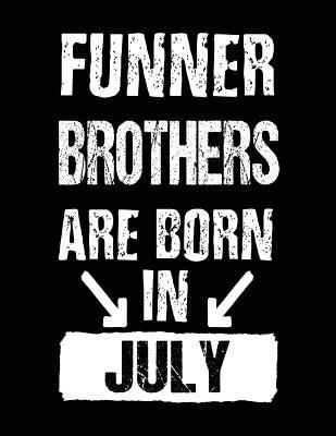 Funner Brothers Are Born in July