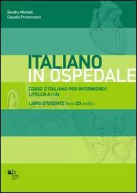 Corso d'italiano per infermiere/i. Livello A1-A2. Libro per lo studente. Con CD-ROM