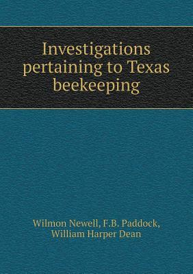 Investigations Pertaining to Texas Beekeeping