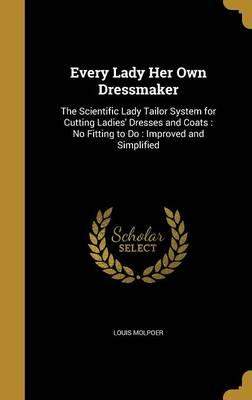 EVERY LADY HER OWN DRESSMAKER