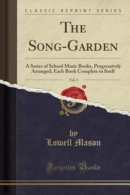 The Song-Garden, Vol. 3