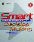 Smart Things to Know About, Smart Things to Know About Decision Making