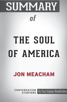 Summary of the Soul of America by Jon Meacham