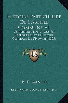 Histoire Particuliere de L'Abeille Commune V1