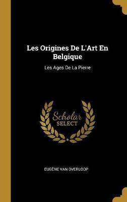 Les Origines de l'Art En Belgique