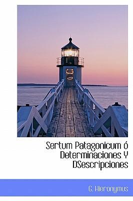 Sertum Patagonicum Determinaciones y Dsescripciones