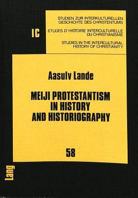 Meiji Protestantism in History and Historiography