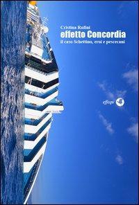 Effetto Concordia. Il caso Schettino, eroi e pescecani
