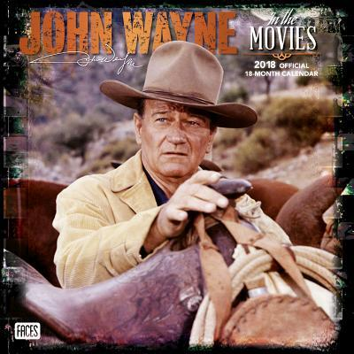 John Wayne in the Movies 2018 Calendar