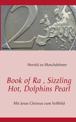 Book of Ra, Sizzling Hot, Dolphins Pearl