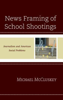 News Framing of School Shootings
