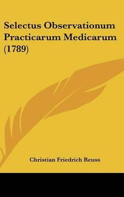Selectus Observationum Practicarum Medicarum (1789)