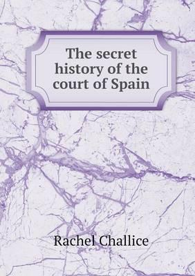 The Secret History of the Court of Spain