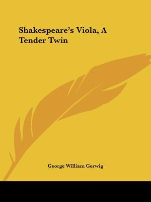 Shakespeare's Viola, a Tender Twin